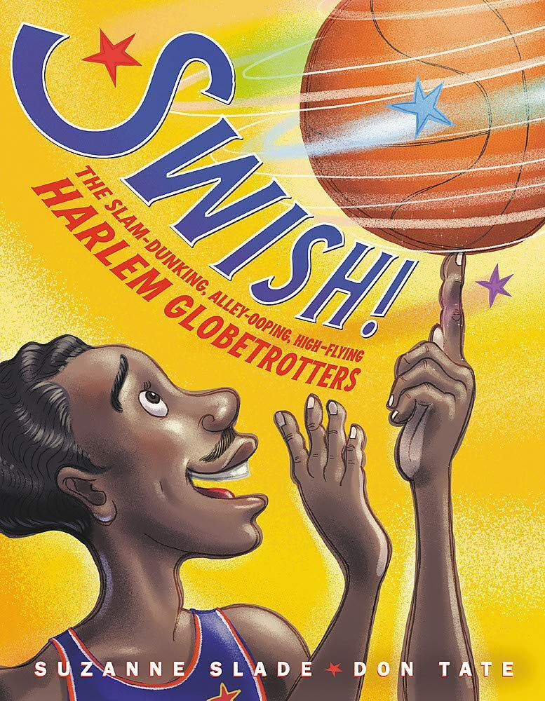 'Swish: The Slam-Dunking, Alley-Ooping, High-Flying Harlem Globetrotters'