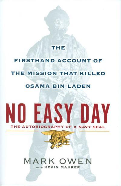 Navy Seals Book No Easy Day A Good Companion To Zero Dark Thirty