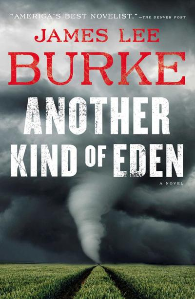 Blood and beauty haunt the West in James Lee Burke's 'Another Kind of Eden'