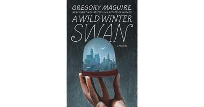 Maguire's 'A Wild Winter Swan' is wicked good book
