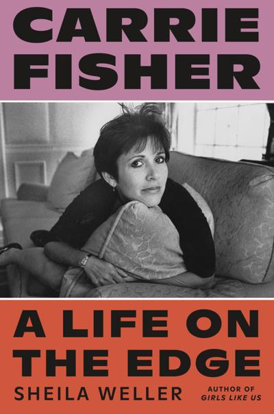 A new biography dishes about Carrie Fisher's tumultuous, bittersweet life