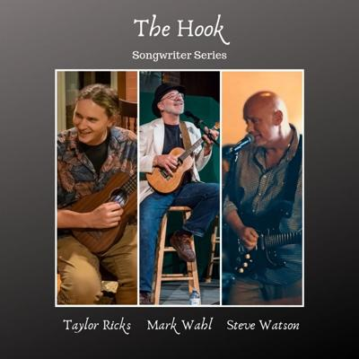 Hook Songwriter Series with Steve Watson, Taylor Ricks and Mark Wahl