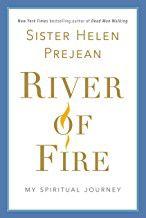 Sister Helen Prejean memoir River of Fire