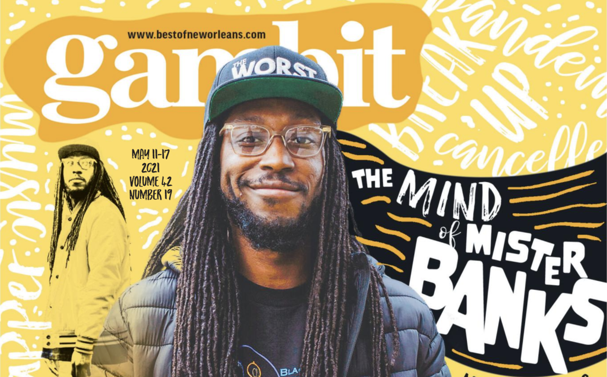 Read the latest Gambit: A new album helped New Orleans rapper Alfred Banks clear his head