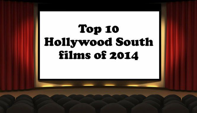 The top 10 Hollywood South films of 2014