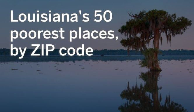 The 50 poorest places in Louisiana, by ZIP code