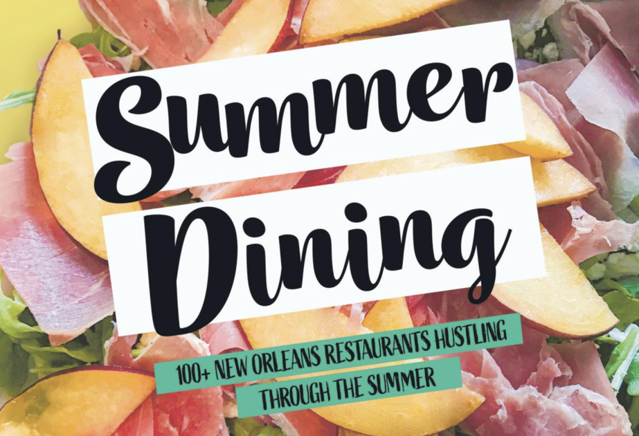 100-plus New Orleans restaurants: Gambit's guide to summer dining. Read the full issue here.
