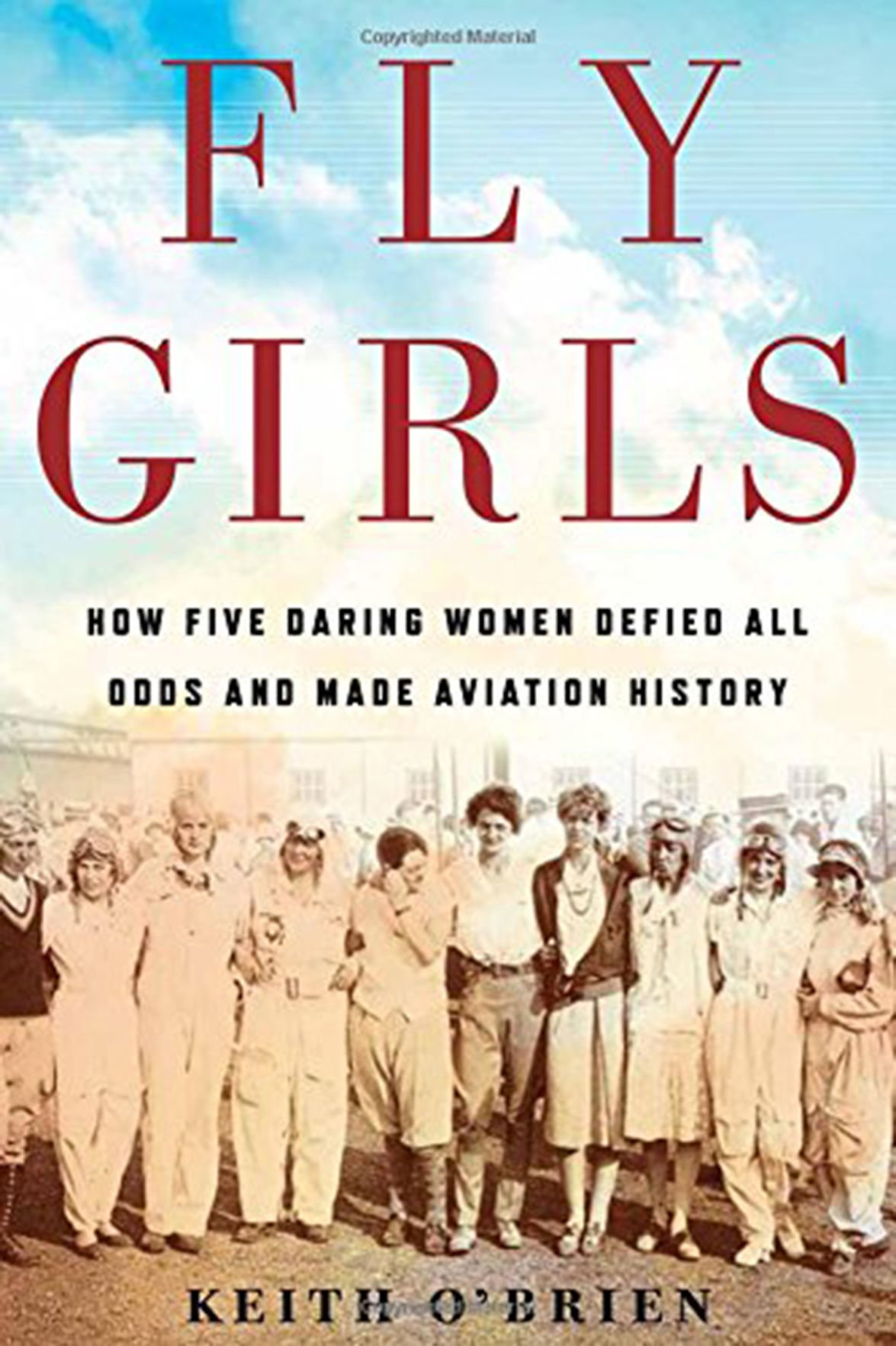 Fly Girls How Five Daring Women Defied All Odds and Made Aviation History
