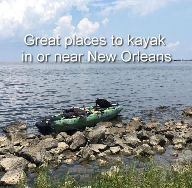 8 great places to kayak in or near New Orleans