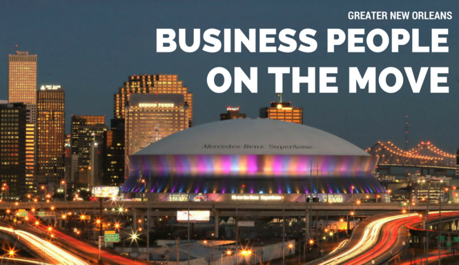 30 Greater New Orleans business people on the move