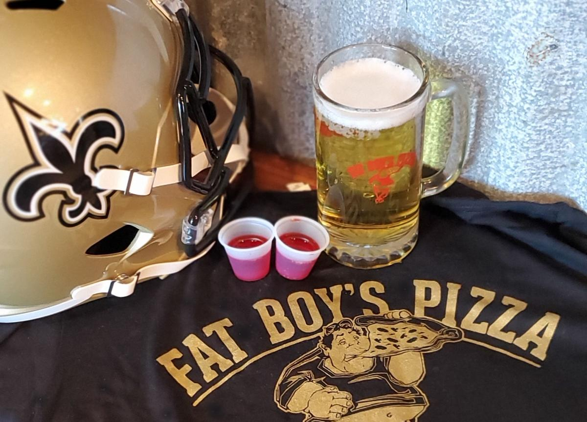 At Fat Boy's Pizza in Metairie, you wear a Saints jersey, you get a free draft
