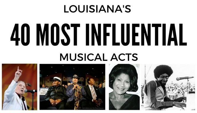 The 40 most influential musicians from Louisiana | Music | nola com
