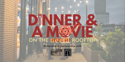 NOCHI Takes Dinner and a Movie Up a Notch