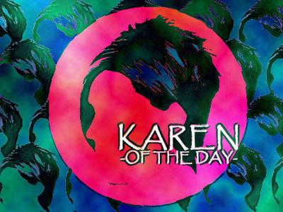 Karen of the Day