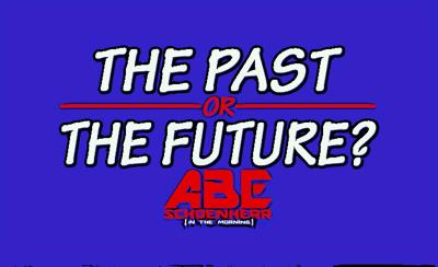 If you could, would you rather visit the past or the future?