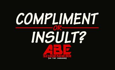What compliment sounds like an insult?