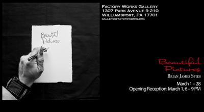 Flyer for Brian James Spies Beautiful Pictures at Factory Works March 2019