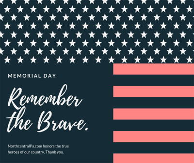 Happy Memorial Day from all of us at NorthcentralPa.com