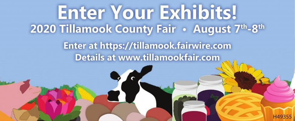 Enter Your Exhibits 2020 Tillamook County Fair 072920