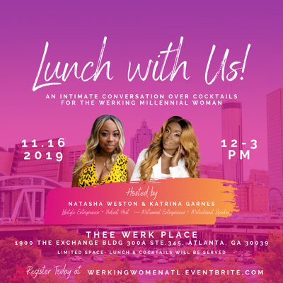 Lunch with Us- An Intimate Conversation Over Cocktails for the Werking Millennial Woman