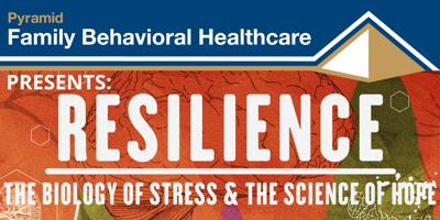 Pyramid Family Behavioral Healthcare Presents: Resilience