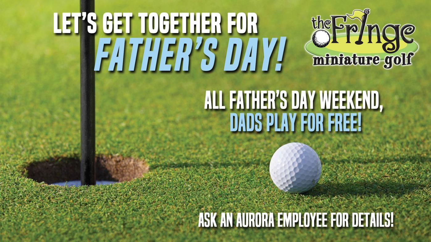 Free Mini Golf Weekend for Dad-Father's Day Weekend at Aurora Cineplex