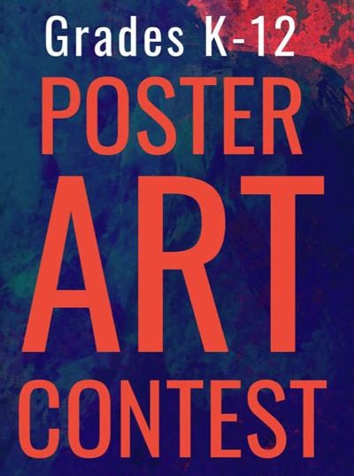 Call for entries - Poster Art Contest for Students in Grades K-12