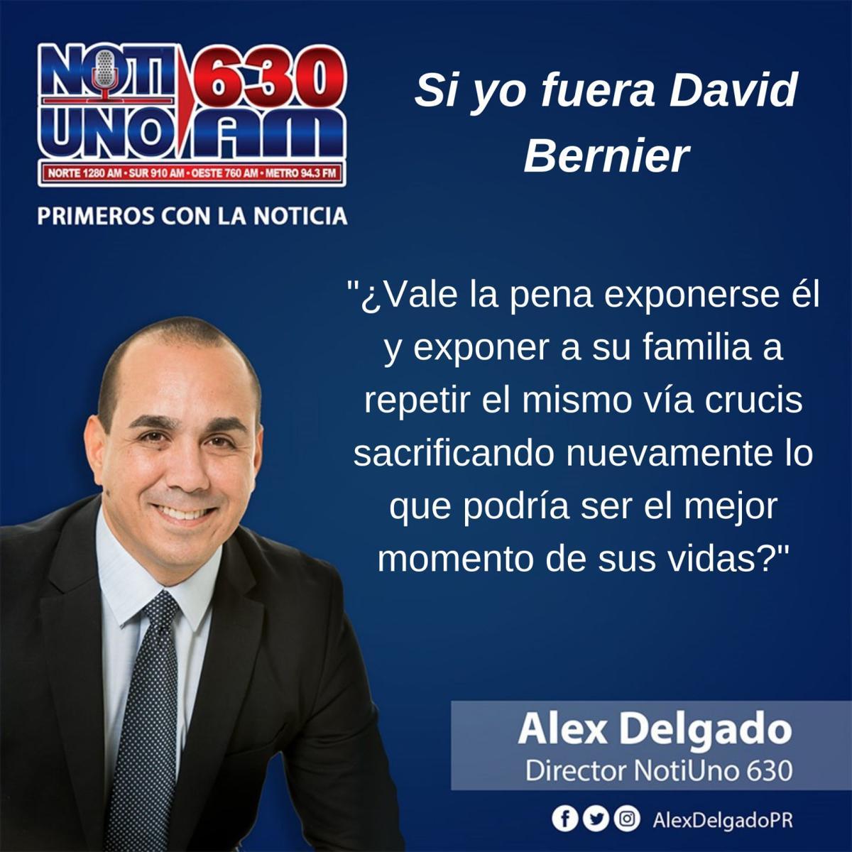 Alex Delgado - Si yo fuera David Bernier - columna de opinion - mayo 13 2019