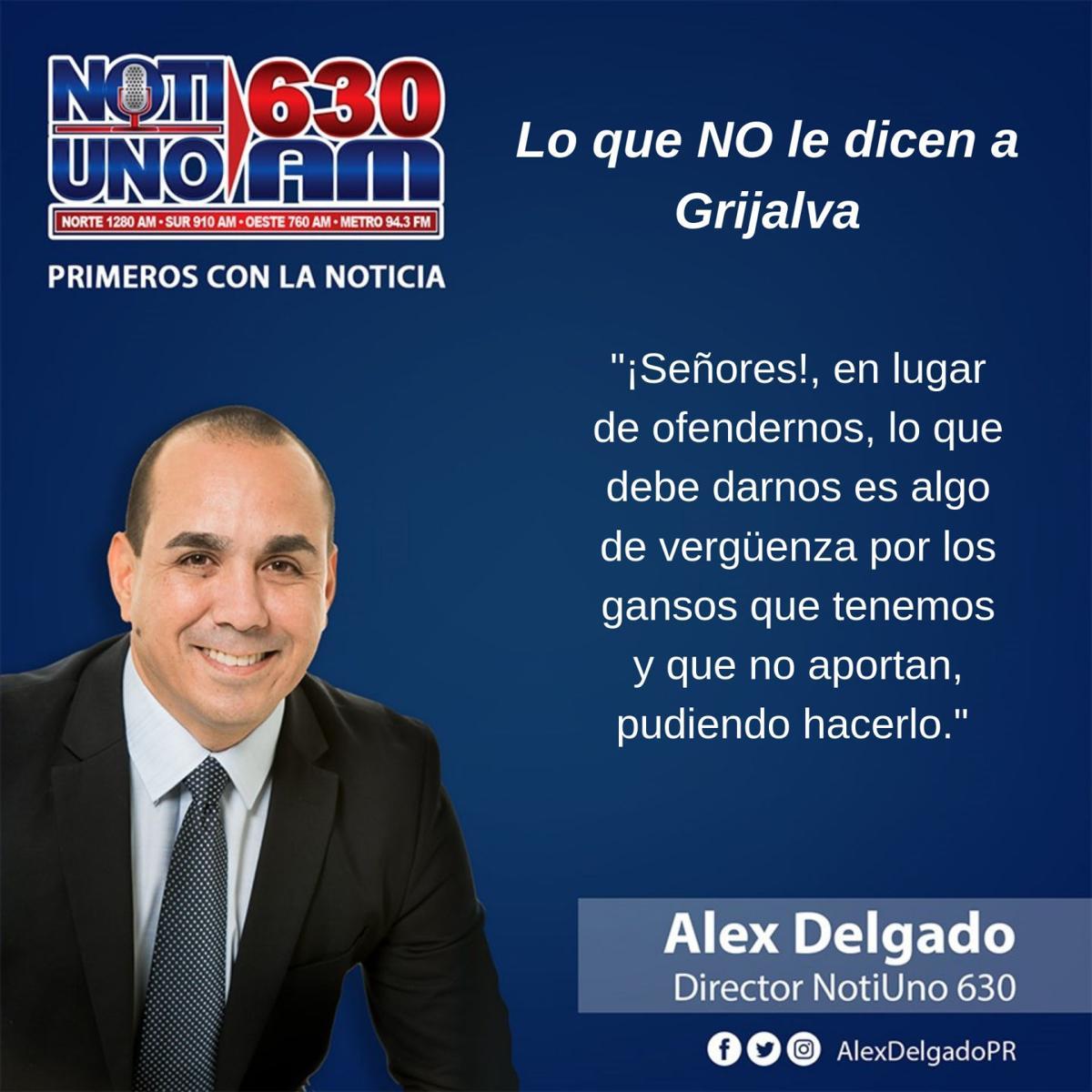 Alex Delgado - columna - Lo que no le dicen a Grijalva - mayo 6 2019 - 2