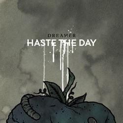 "Haste the Day, ""Dreamer"""