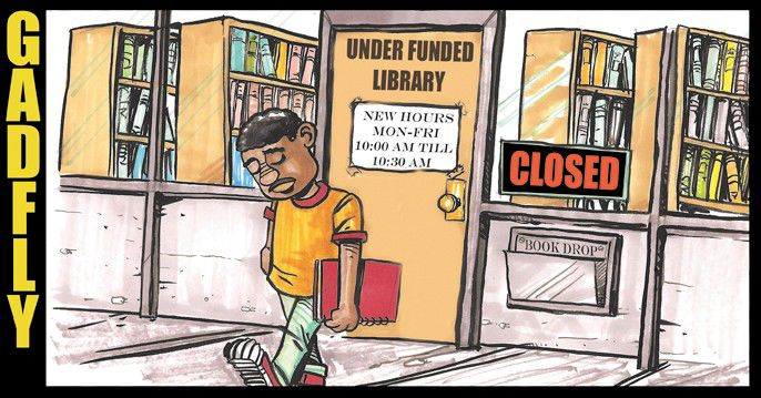 Gadfly: Cuts in library funding