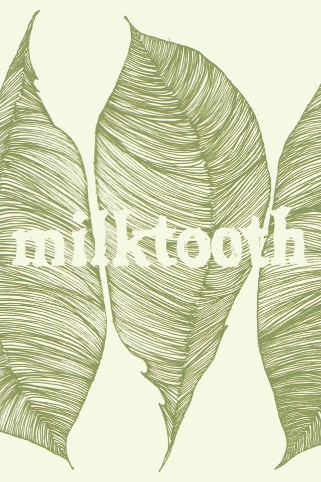 Milktooth opens today