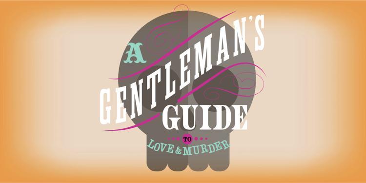 Gentleman's Guide to Love & Murder