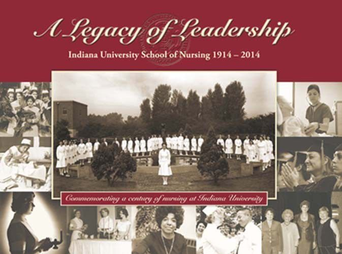 Review: A Legacy of Leadership: Indiana University School of Nursing 1914-2014