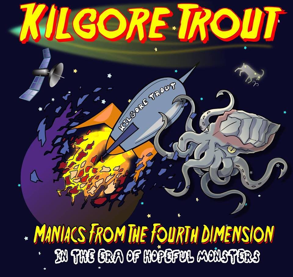 Review: Kilgore Trout, 'Maniacs from the 4th Dimension in the Era of Hopeful Monsters