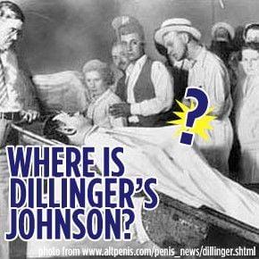 Where is John Dillinger's Johnson?