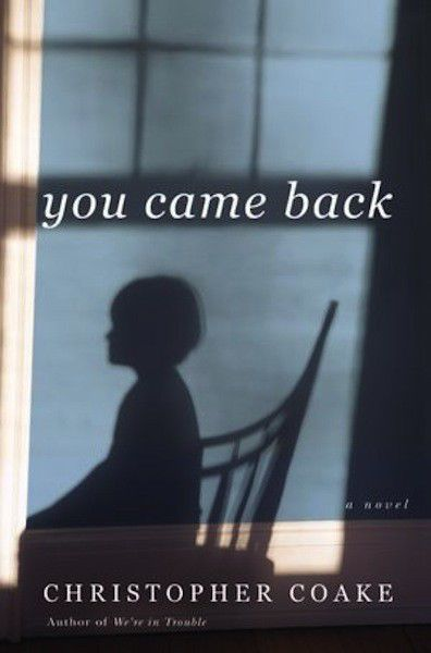 Review: 'You Came Back', Christopher Coake