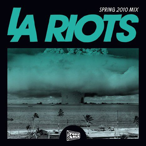 "Mix of the Week: LA Riots ""Spring 2010"""