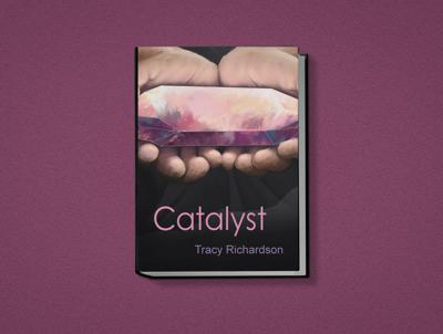 Catalyst by Tracy Richardson: young adult fiction as a call to action