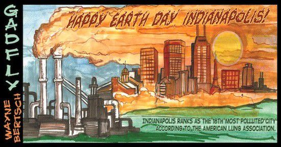 Gadfly: Happy Earth Day, Indianapolis!