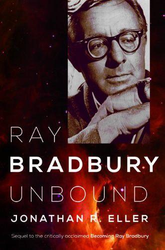 Review: Ray Bradbury Unbound by Jonathan Eller