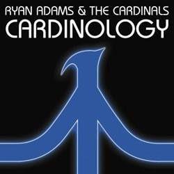 """Ryan Adams and The Cardinals, """"Cardinology"""