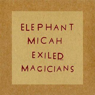 Elephant Micah: Best band you've never heard