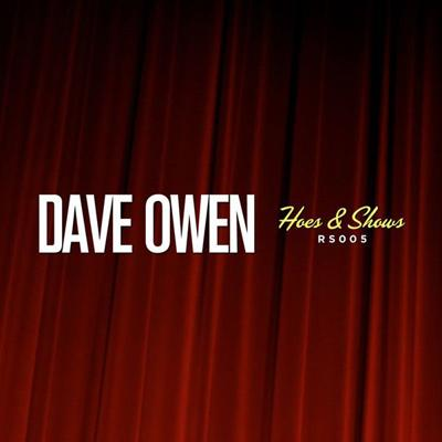 Review: Dave Owen, 'Hoes & Shows'
