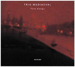 'Folk Songs' Trio Mediaeval