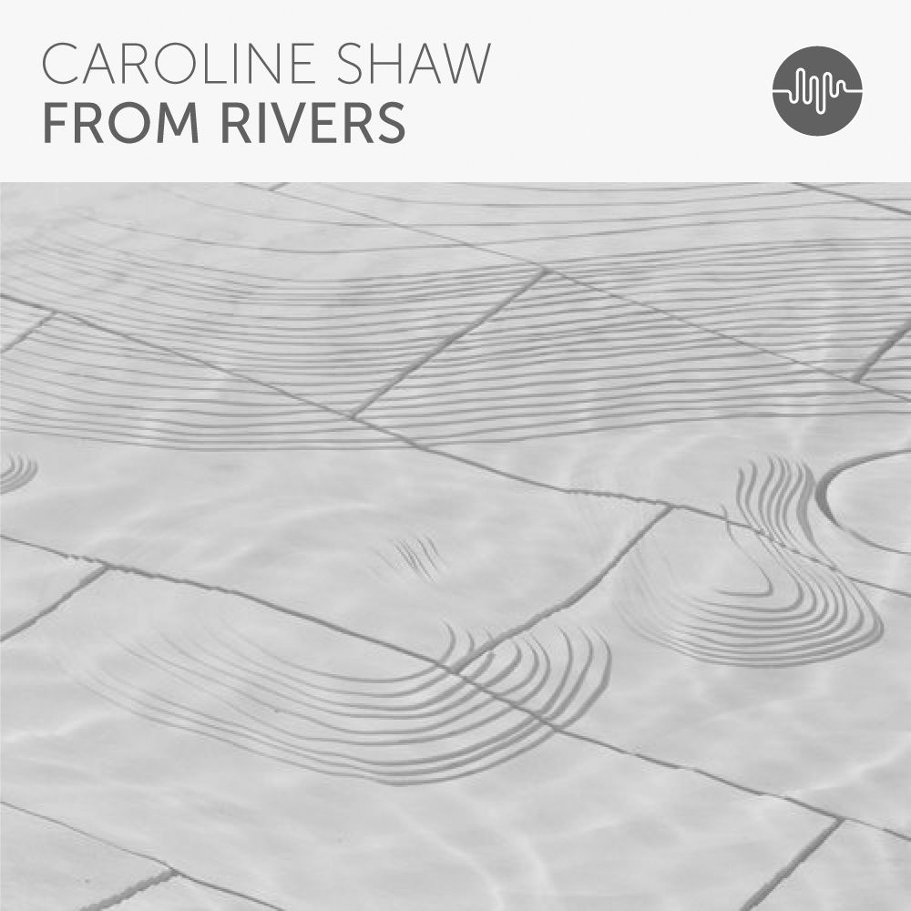 02_Caroline-Shaw_From-Rivers.jpg