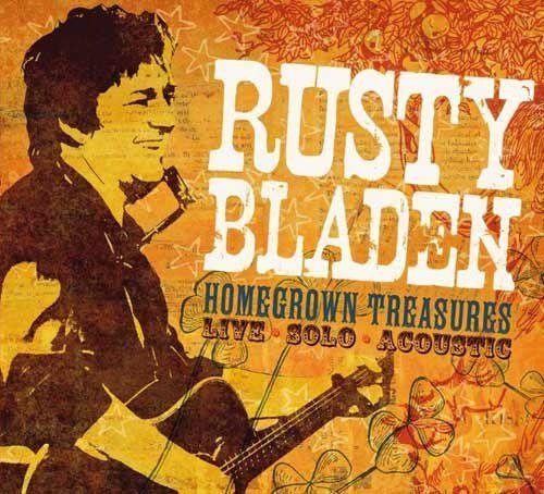 """Rusty Bladen, """"Homegrown Treasures"""""""