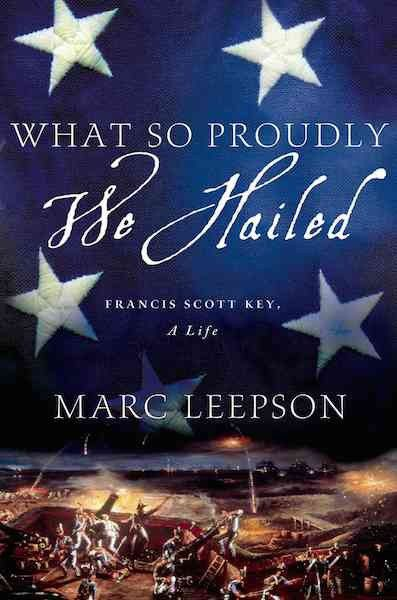 Review: What So Proudly We Hailed by Marc Leepson