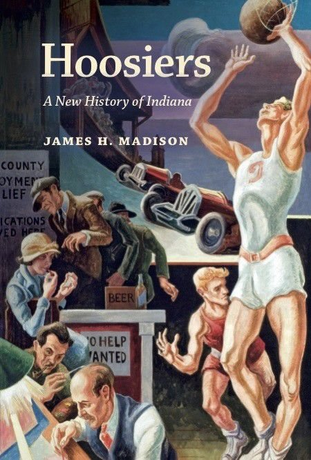 Hoosiers: A definitive new history of Indiana