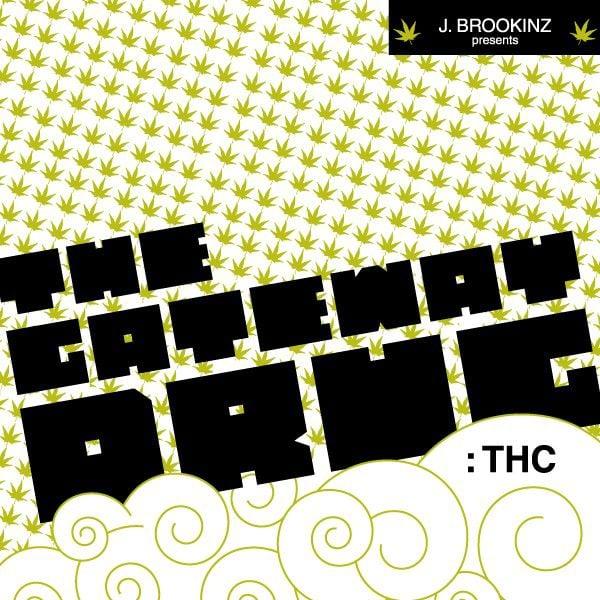 "J. Brookinz's latest: ""The Gateway Drug: THC"""